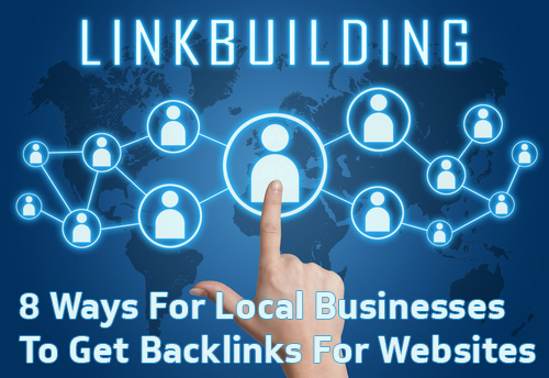 8 Ways For Local Businesses To Get Backlinks In An Authentic Manner