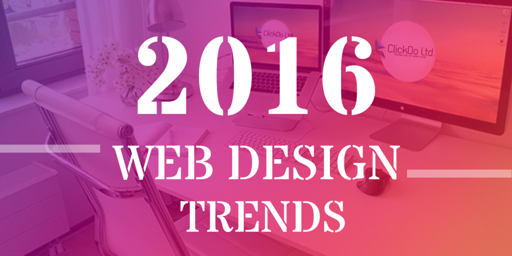Modern Web Design Trends For 2016 And Beyond